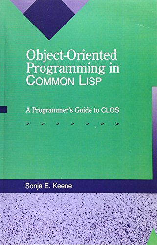 Object-Oriented Programming in COMMON LISP: A Programmer's Guide to CLOS by Addison-Wesley Professional