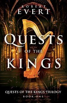 Quests of the Kings: The Quests of the Kings Trilogy - Book One by [Evert, Robert]