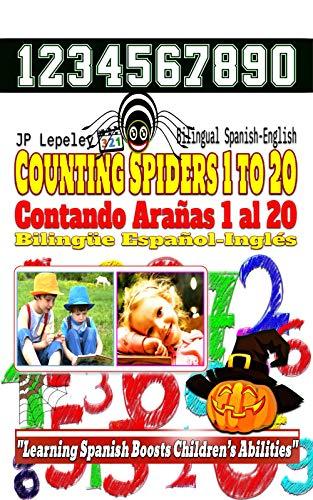 Counting Spiders 1 to 20. Bilingual Spanish-English: Contando Arañas 1 al 20. Bilingüe Español-Inglés ()