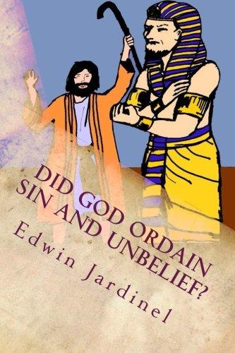 Did God Ordain Sin and Unbelief?: Inconsistencies