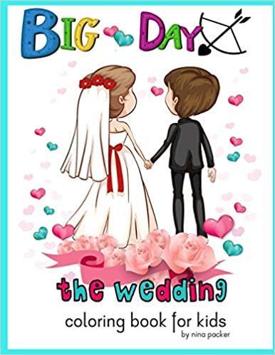 Big Day The wedding Coloring book for kids: Nina Packer ...