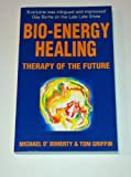 Bio-Energy Healing, Michael O'Doherty and Tim Griffin, 0862782449