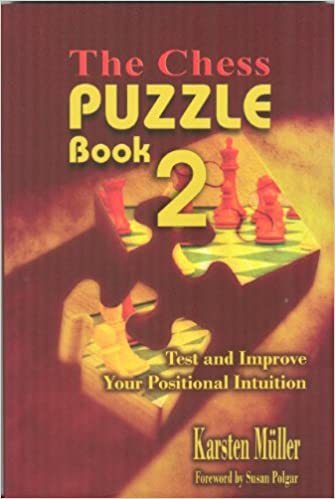 The Chess Puzzle Book 2: Test and Improve Your Positional Intuition (Chesscafe Puzzle Book) Paperback – June 1, 2008