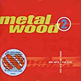 Metalwood 2 by Metalwood (2001-12-17)