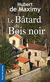 Le bâtard du Bois noir, Maximy, Hubert de
