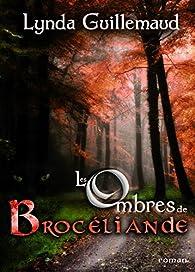 Les ombres de Brocéliande par Lynda Guillemaud
