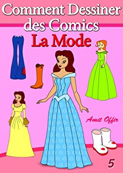 livre de dessin comment dessiner des comics la mode apprendre dessiner t 5 french edition. Black Bedroom Furniture Sets. Home Design Ideas