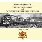 Pullman Profile: No. 5: The Golden Arrow and Ocean Liner Express Pullmans