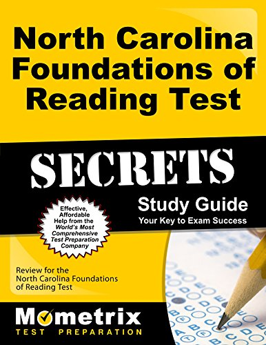 North Carolina Foundations of Reading Test Secrets Study Guide: Review for the North Carolina Foundations of Reading Test (Mometrix Secrets Study Guides)