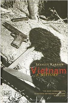 Vietnam: A History: Amazon.co.uk: Stanley Karnow: Books