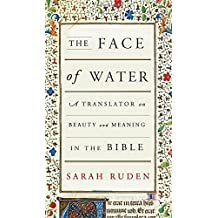 The Face of Water: A Translator on Beauty and Meaning in the Bible