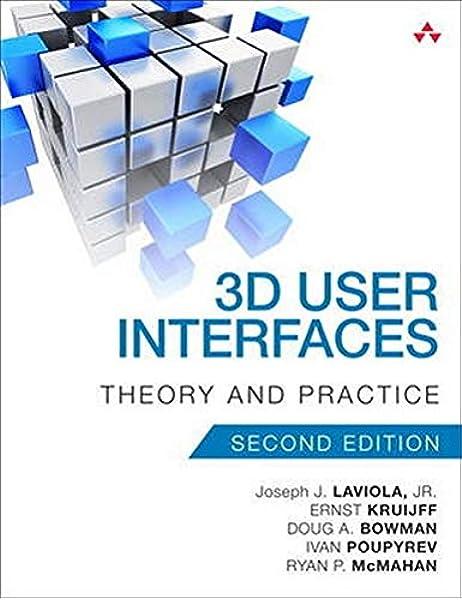 3d User Interfaces Theory And Practice 2nd Edition Usability Laviola Jr Joseph J Kruijff Ernst Mcmahan Ryan P Bowman Doug Poupyrev Ivan P 9780134034324 Amazon Com Books