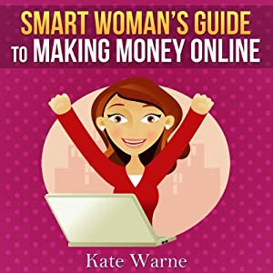 Smart Woman's Guide to Making Money Online Audiobook