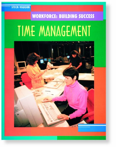 Steck-Vaughn Workforce: Building Success: Student Workbook Time Management for the Workplace