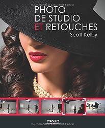 La photo de studio et retouches de Kelby. Scott (2012) Broché