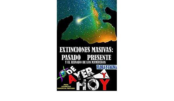 Extinciones masivas: pasado, presente y el reinado de los ...