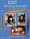 100 Writing Starters for Elementary School, James R. Benz, 0825149924