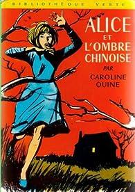 Alice et l'ombre chinoise par Caroline Quine