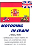 Motoring in Spain: a handy, comprehensive handbook on driving in Spain - includes road signs and useful information on the laws