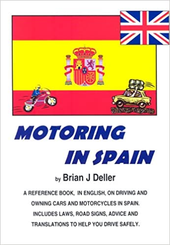 Motoring in Spain: A Reference Book on the Spanish Motoring