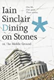 Dining on Stones, Iain Sinclair, 0241142369