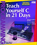 Teach Yourself C in 21 Days, Aitken, Peter G. and Jones, Edward C., 0672300400