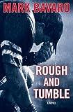 Rough and Tumble, Mark Bavaro, 0312375743