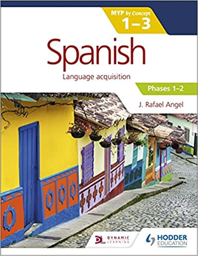 Spanish for the IB MYP 1-3 Phases 1-2: By Concept: Amazon co