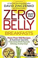 Zero Belly Breakfasts: More Than 100 Recipes & Nutrition Secrets That Help Melt Pounds All Day, Every Day!