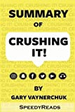 img - for Summary of Crushing It!: How Great Entrepreneurs Build Their Business and Influence by Gary Vaynerchuk book / textbook / text book