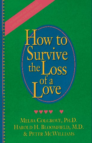 How to Survive the Loss of a Love [Melba Colgrove - Harold H. Bloomfield - Peter McWilliams] (Tapa Dura)