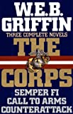 The Corps:  Three Complete Novels (Semper Fi, Call to Arms, Counterattack)