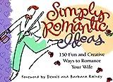 Simply Romantic Ideas, Dennis Rainey and Barbara Rainey, 1562924494