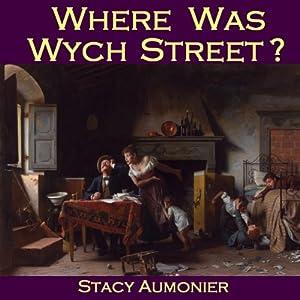 Where Was Wych Street? Audiobook