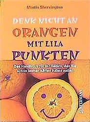 Denk nicht an Orangen mit lila Punkten.
