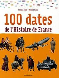 100 dates de l'Histoire de France par Dimitri Casali