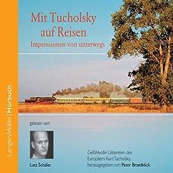 Mit Tucholsky auf Reisen. Impressionen von unterwegs