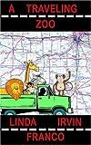 A Traveling Zoo, Linda Franco, 1420836366