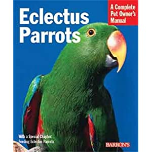 Eclectus Parrots (Complete Pet Owner's Manual) 10