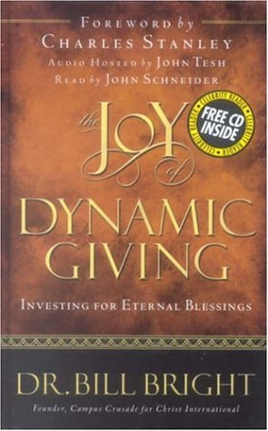 Read Online The Joy of Dynamic Giving: Investing for Eternal Blessings (The Joy of Knowing God, Book 9) (Includes an abridged audio CD read by John Schneider) PDF