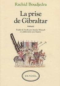 La prise de Gibraltar par Rachid Boudjedra