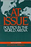 At Issue : Politics in the World Arena, Spiegel, Steven, 031203721X