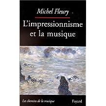 IMPRESSIONNISME ET LA MUSIQUE (L')