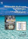 Renewable Hydrogen Technologies: Production, Purification,  Storage, Applications and Safety, , 0444563520