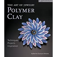 The Art of Jewelry, Polymer Clay: Techniques, Projects, Inspiration