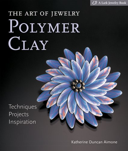 The Art of Jewelry: Polymer Clay: Techniques, Projects, Inspiration (Lark Jewelry Books) by Lark Books