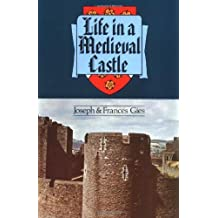 Life in a Medieval Castle by Joseph Gies (30-Apr-1979) Paperback