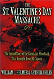 Image of The St. Valentine's Day Massacre: The Untold Story of the Gangland Bloodbath That Brought Down Al Capone