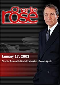 Charlie Rose with Daniel Liebskind; Dennis Quaid (January 17, 2003)