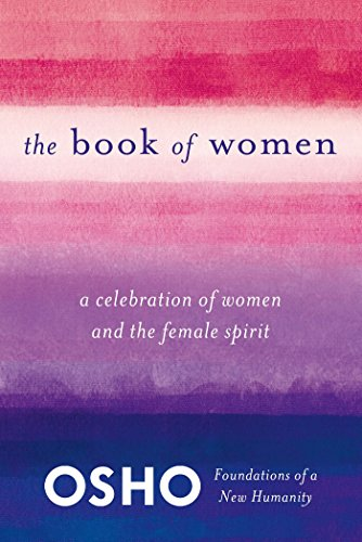 The Book Of Women Celebrating The Female Spirit Foundations Of A